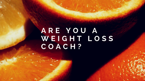 Are you a Weight Loss Coach?